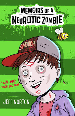 Memoirs of a Neurotic Zombie The One with the Zealous Zombees by Jeff Norton