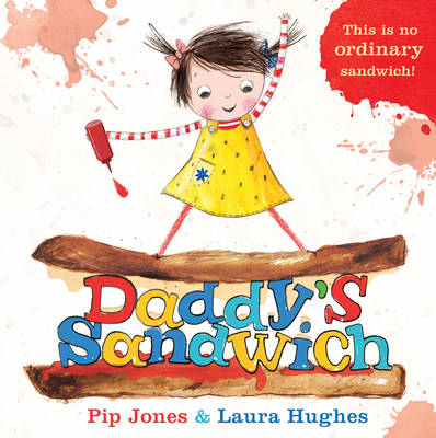 Daddy's Sandwich by Pip Jones