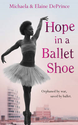 Cover for Hope in a Ballet Shoe by Michaela DePrince, Elaine DePrince