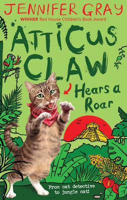 Cover for Atticus Claw Hears a Roar by Jennifer Gray