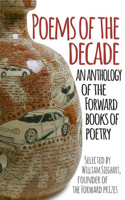Poems of the Decade An Anthology of the Forward Books of Poetry by Forward Publishing