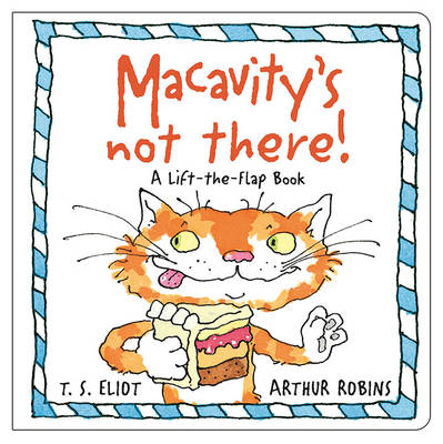 Macavity's Not There! A Lift-the-Flap Book by T. S. Eliot