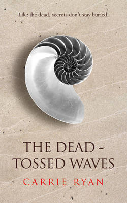 The Dead Tossed Waves by Carrie Ryan