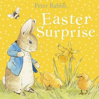 Peter Rabbit: Easter Surprise by Beatrix Potter