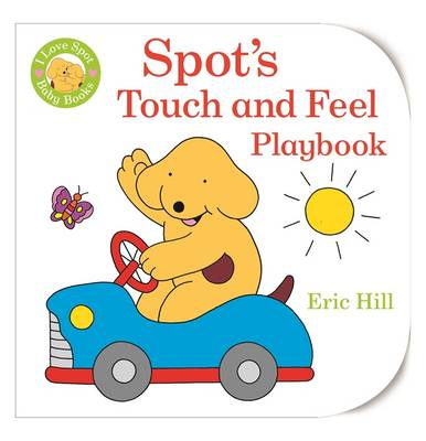 Baby Spot: Touch and Feel Playbook by Eric Hill