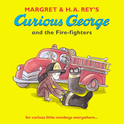 Curious George and the Fire-fighters by H  A , Rey, Margret Rey