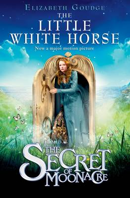 The Little White Horse (The Secret of Moonacre film tie-in edition) by Elizabeth Goudge