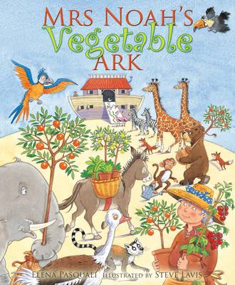 Mrs Noah's Vegetable Ark by Elena Pasquali