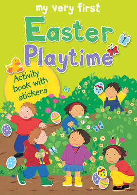 My Very First Easter Playtime Activity Book with Stickers by Lois Rock