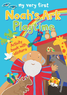 My Very First Noah's Ark Playtime Activity Book with Stickers by Lois Rock