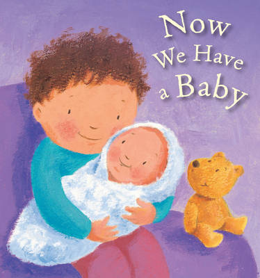 Now We Have a Baby by Lois Rock
