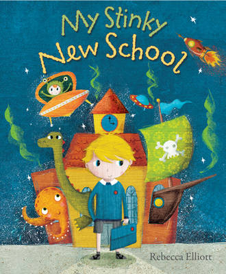 My Stinky New School by Rebecca Elliott