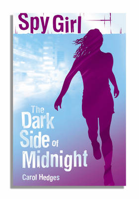 Spy Girl: The Dark Side of Midnight by Carol Hedges