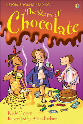The Story Of Chocolate by Katie Daynes