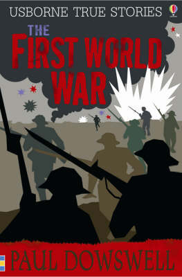 The First World War by Paul Dowswell