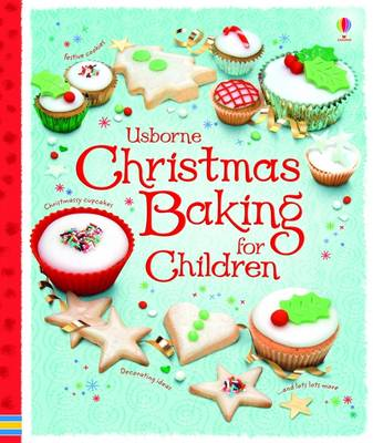 Usborne Christmas Baking for Children by Abigail Wheatley, Fiona Patchett