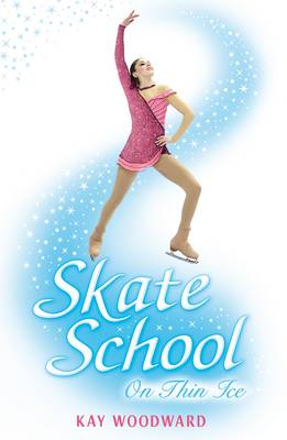 Skate School 2: On Thin Ice by Kay Woodward