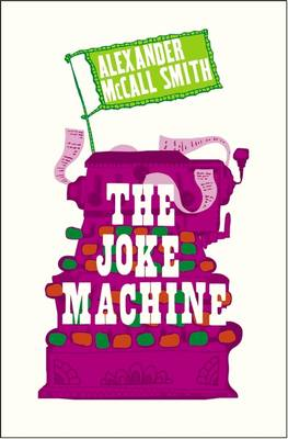 The Joke Machine by Alexander Mccall Smith