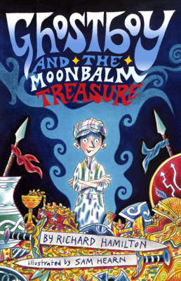 Ghostboy and the Moonbalm Treasure by Richard Hamilton