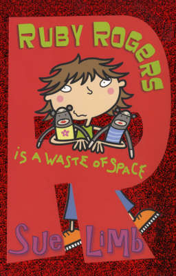 Ruby Rogers is a Waste of Space by Sue Limb