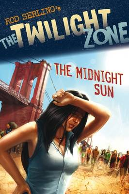 Twilight Zone: The Midnight Sun by Mark Kneece, Rod Serling