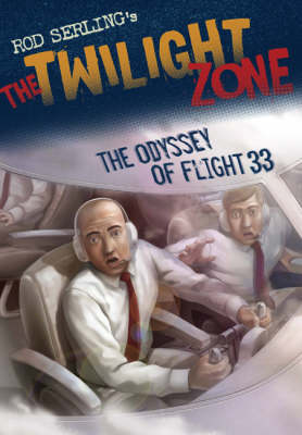 Twilight Zone: The Odyssey Of Flight 33 by Mark Kneece, Rod Serling