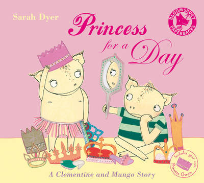Princess For A Day by Sarah Dyer