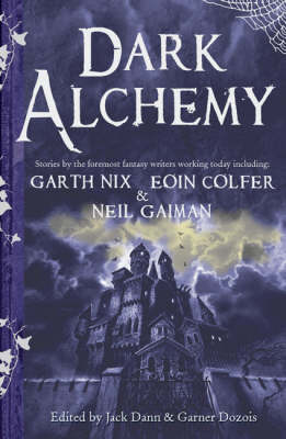Dark Alchemy by Garth Nix, Eoin Colfer, Neil Gaiman