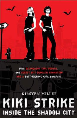 Kiki Strike by Kirsten Miller