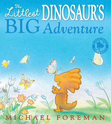 The Littlest Dinosaur's Big Adventure by Michael Foreman