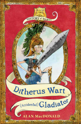History of Warts: Ditherus Wart: (accidental) Gladiator by Alan Macdonald