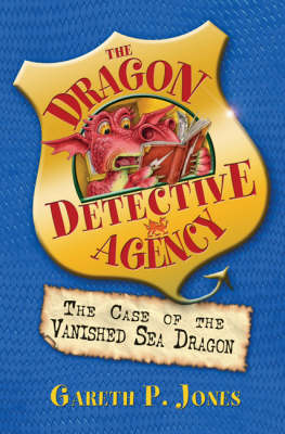 The Case Of The Vanished Sea Dragon by Gareth P. Jones