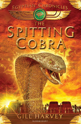 The Spitting Cobra: Egyptian Chronicles book 1 by Gill Harvey