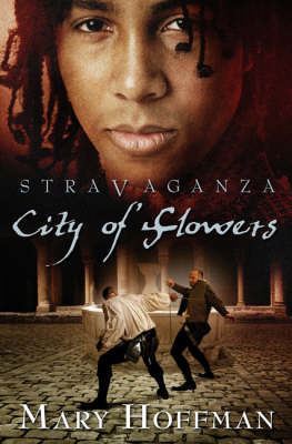 Stravaganza: City Of Flowers by Mary Hoffman