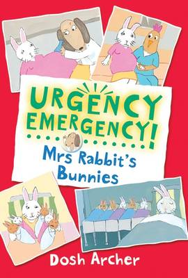 Urgency Emergency! Mrs Rabbit's Bunnies by Dosh Archer