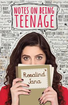 Notes on Being Teenage by Jana Rosalind