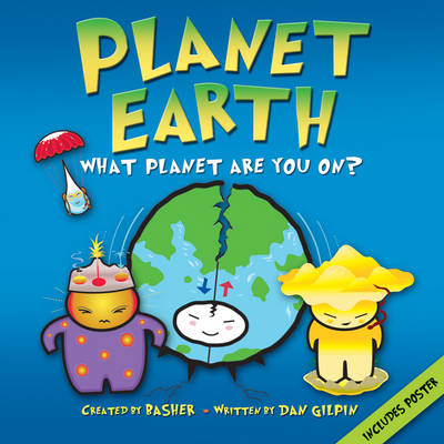 Planet Earth What Planet are You On? by Daniel Gilpin