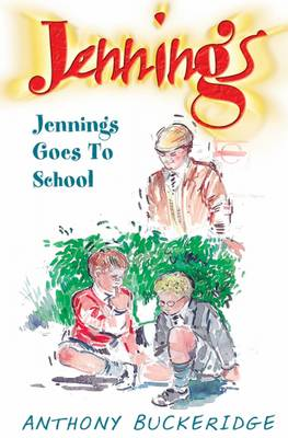 Jennings Goes to School by Anthony Buckeridge