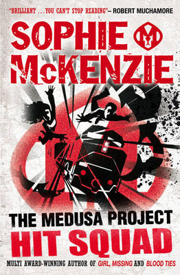 The Medusa Project : Hit Squad by Sophie Mckenzie