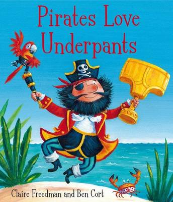 Pirates Love Underpants by Claire Freedman