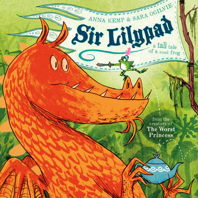 Cover for Sir Lilypad by Anna Kemp
