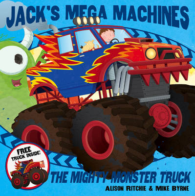 Cover for Jack's Mega Machines: Mighty Monster Truck by Alison Ritchie