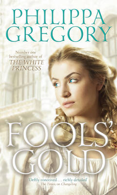 Fools' Gold by Philippa Gregory