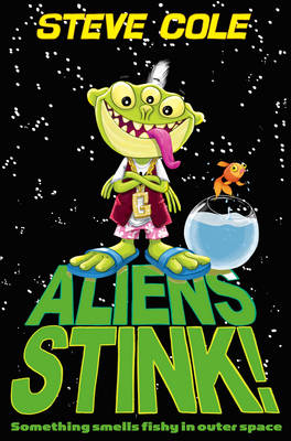 Cover for Aliens Stink! by Stephen Cole