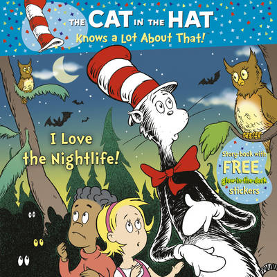 Cover for The Cat in the Hat Knows a Lot About That!: I Love the Nightlife! by Tish Rabe