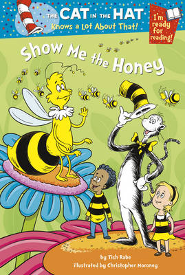 The Cat in the Hat Knows a Lot About That!: Show Me the Honey by Tish Rabe