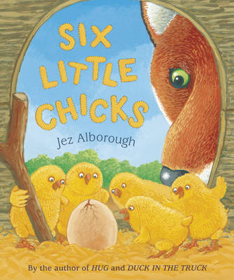 Six Little Chicks by Jez Alborough