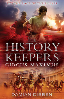The History Keepers 2: Circus Maximus by Damian Dibben