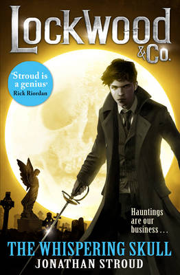 Lockwood & Co: The Whispering Skull Book 2 by Jonathan Stroud