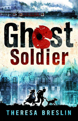 Cover for Ghost Soldier WW1 Story by Theresa Breslin